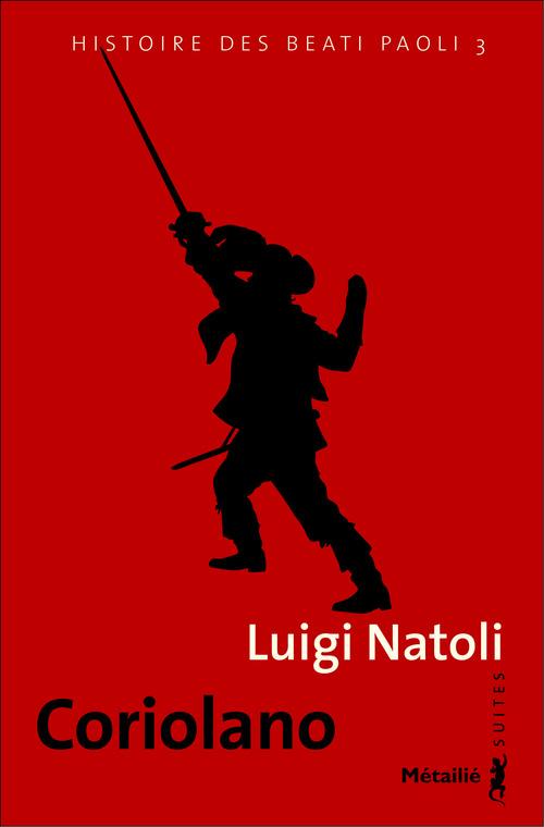 Histoire des des Beati Paoli t.3 ; Coriolano