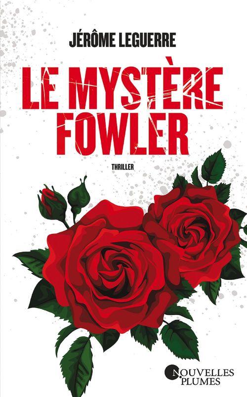 Le mystère Fowler