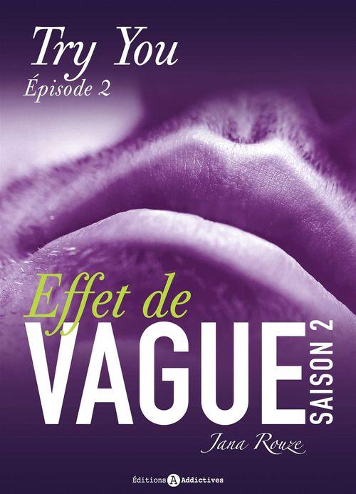 Effet de vague - Saison 2 - Épisode 2 : Try you