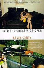 Into the Great Wide Open  - Kevin Canty
