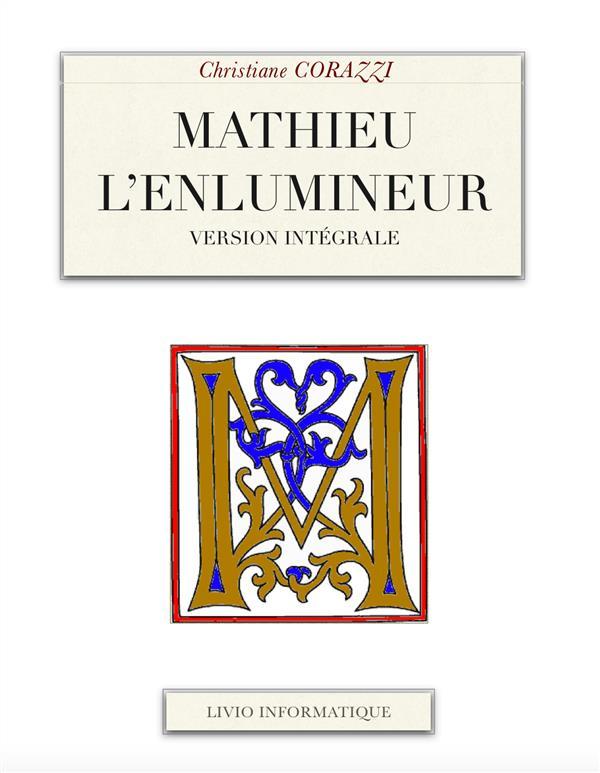 Mathieu l'enlumineur ; intégrale