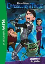 Vente EBooks : Chasseurs de Trolls 03 - La vengeance des gobelins  - Universal Studios