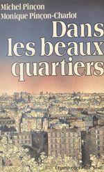 Vente Livre Numérique : Dans les beaux quartiers  - Monique Pincon-Charlot