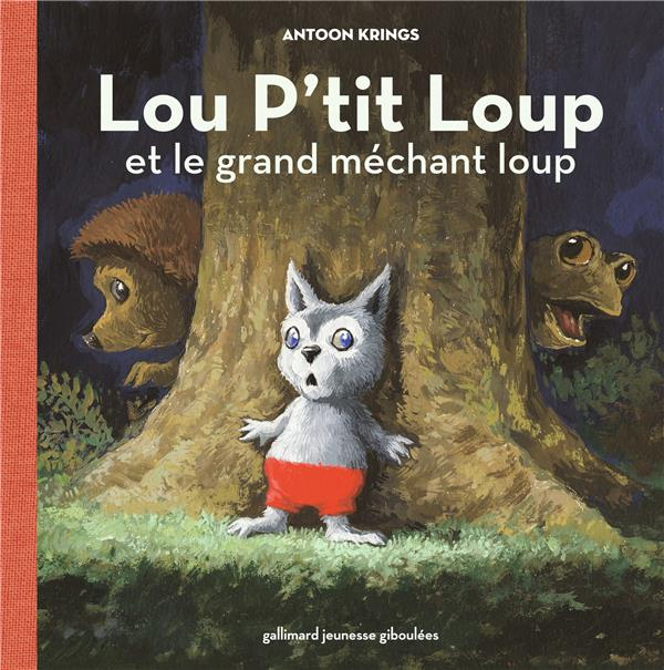 Lou p'tit loup et le grand mechant loup