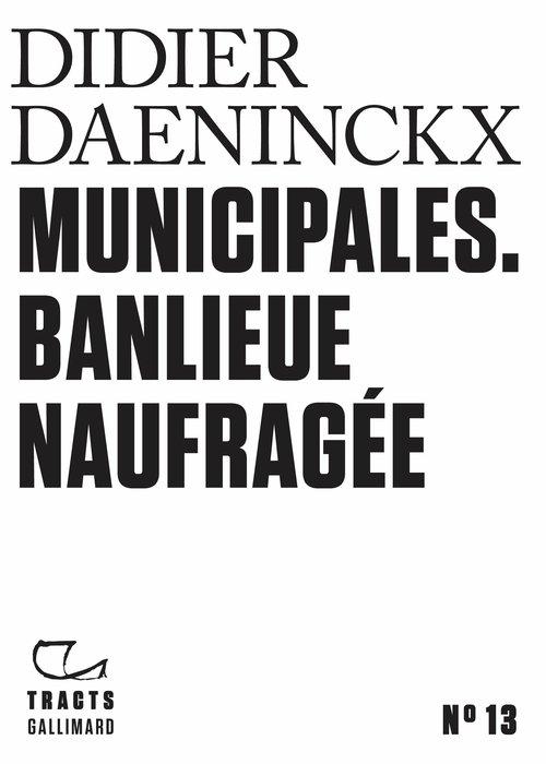 Tracts (N°13) - Municipales. Banlieue naufragée