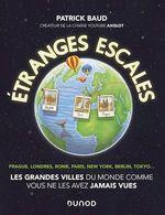 Vente Livre Numérique : Etranges escales : Les grandes villes du monde comme vous ne les avez jamais vues  - Patrick Baud