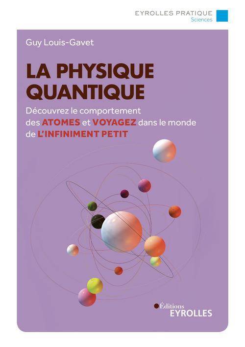 La physique quantique - decouvrez le comportement des atomes et voyagez dans le monde de l'infinimen
