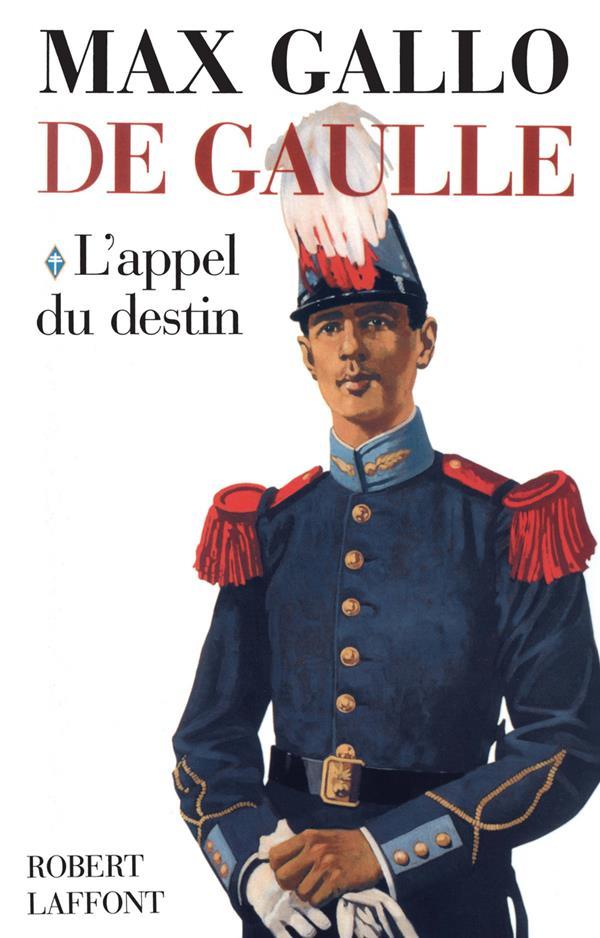 De Gaulle t.1 ; l'appel du destin