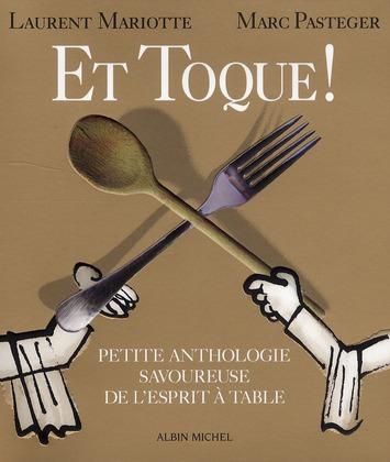 Et toque ! petite anthologie savoureuse de l'esprit à table