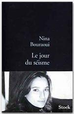 Le jour du séisme  - Nina Bouraoui