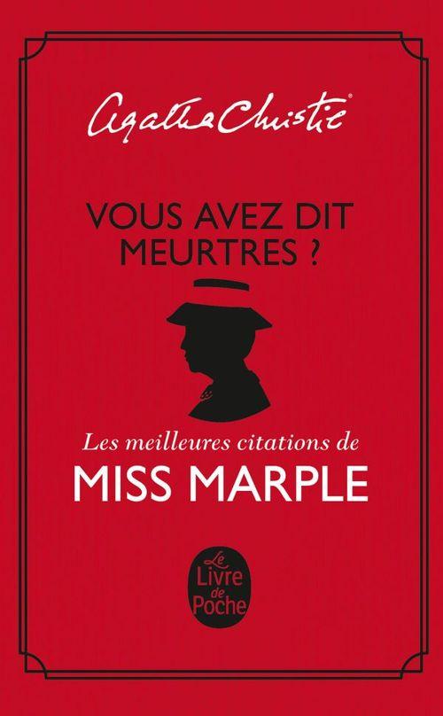 Vous avez dit meurtre ? ; les meilleures citations de Miss Marple