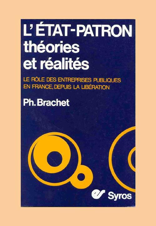 L'Etat-Patron ; Le Role Des Entreprises Publiques En France Depuis La Liberation