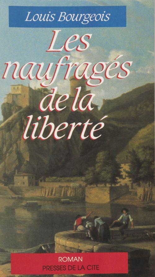 Les Naufragés de la liberté  - Louis Bourgeois