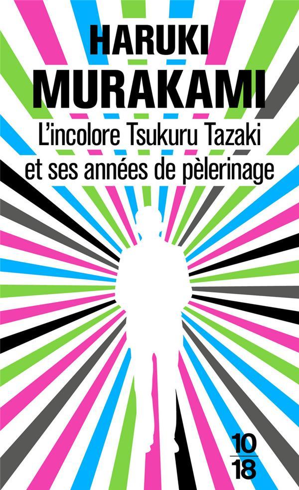 L'Incolore Tsukuru Tazaki Et Ses Annees De Pelerinage