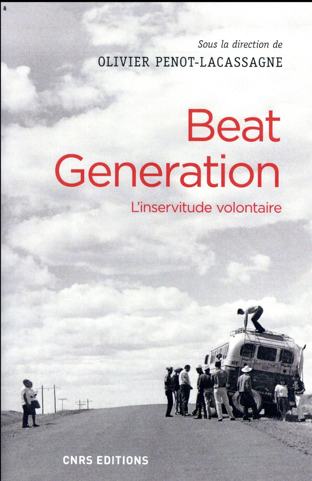 Beat generation ; l'inservitude volontaire