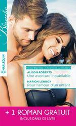 Vente Livre Numérique : Une aventure inoubliable - Pour l'amour d'un enfant - Tendre inconnu  - Alison Roberts - Meredith Webber - Marion Lennox