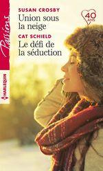 Union sous la neige - Le défi de la séduction  - Susan Crosby - Cat Schield