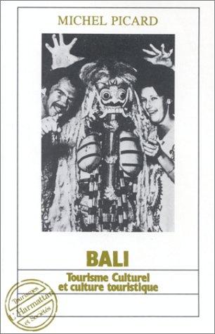 Bali ; tourisme culturel et culture du tourisme