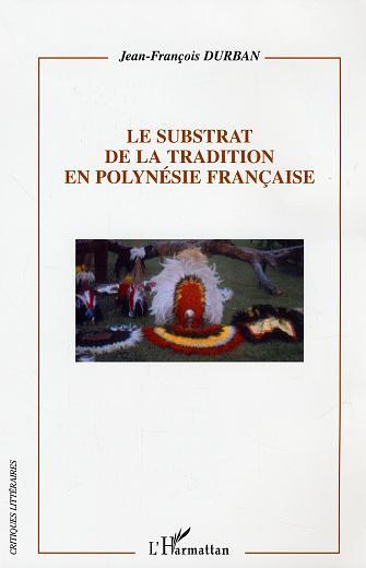 Le substrat de la tradition en polynesie francaise