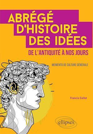 Abrege D Histoire Des Idees De L Antiquite A Nos Jours Memento De Culture Generale Francis Collet Editions Ellipses Ebook Epub Les Cyclades St Cloud