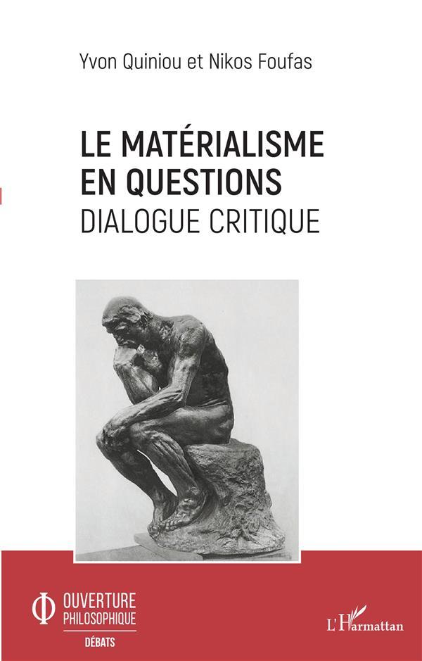 Le matérialisme en questions ; dialogue critique