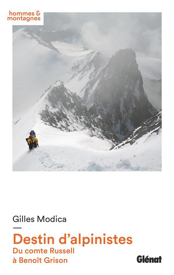Destin d'alpinistes ; du Comte Russell à Benoît Grison