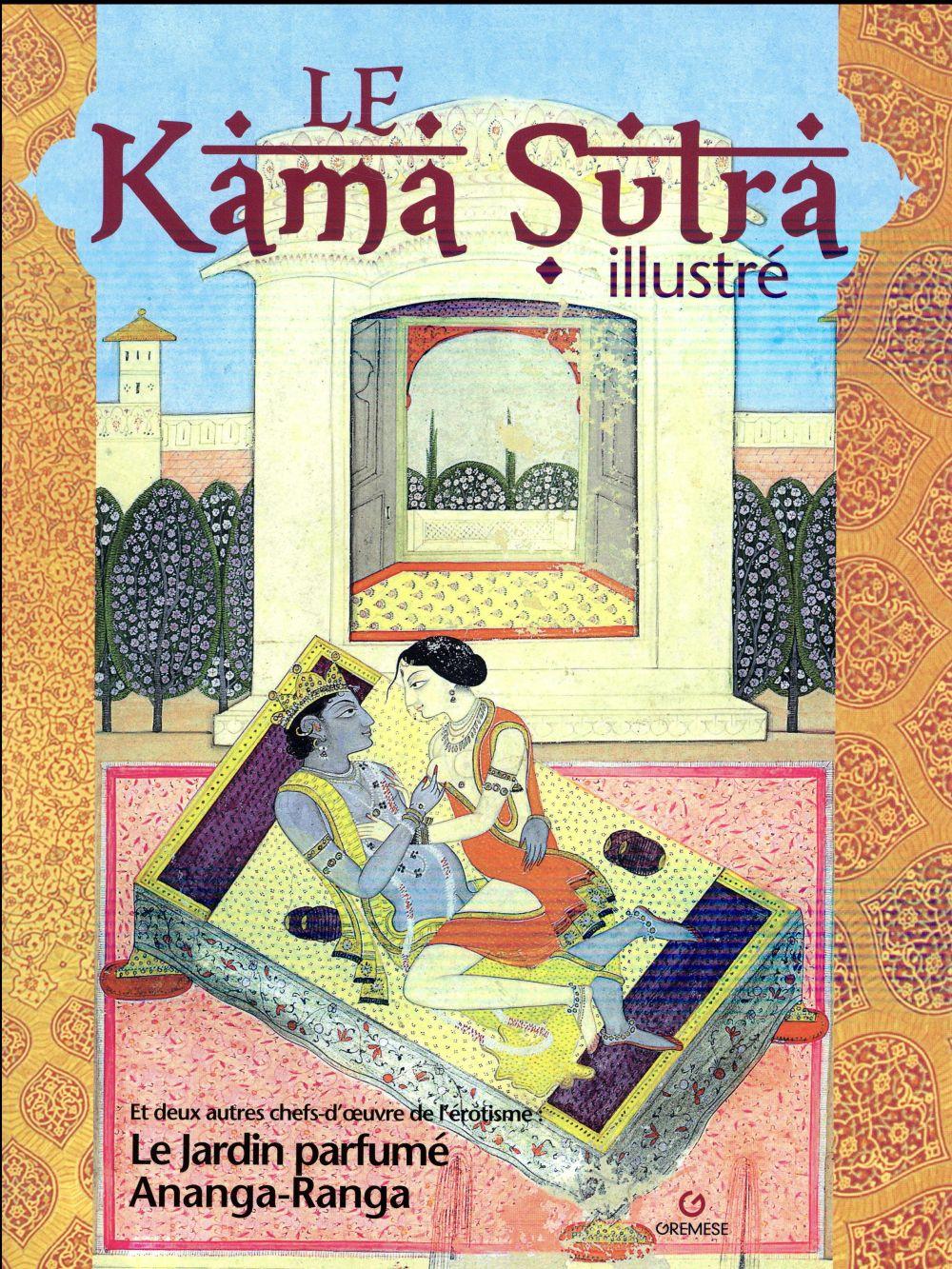 Le Kama Sutra illustréet deux autres chefs-d'oeuvre de l'érotisme; le jardin parfumé et Ananga-Ranga (3e édition)