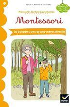 Vente EBooks : Premières lectures autonomes Montessori Niveau 3 - La Balade avec grand-mère Mireille  - Stéphanie Rubini