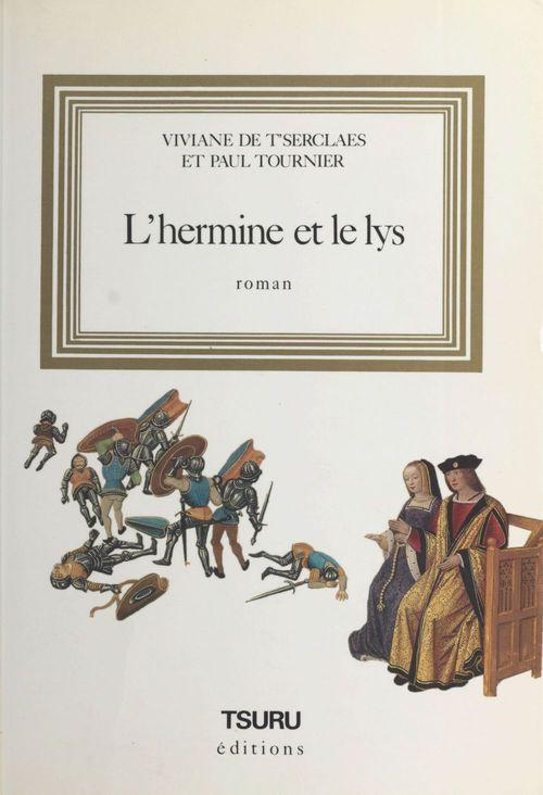 L'hermine et le lys  - Paul Tournier  - Vivaine de T'serclaes