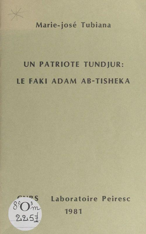 Un patriote tundjur : le faki Adam Ab-Tisheka