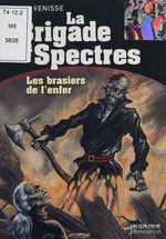 Vente Livre Numérique : La Brigade des spectres (4) : Les Brasiers de l'enfer  - Alain Venisse
