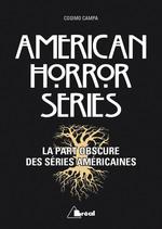 Vente Livre Numérique : American Horror Series - La part obscure des séries américaines  - Cosimo Campa
