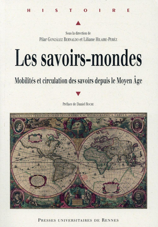 Les savoirs-mondes ; mobilités et circulation des savoirs depuis le Moyen Age