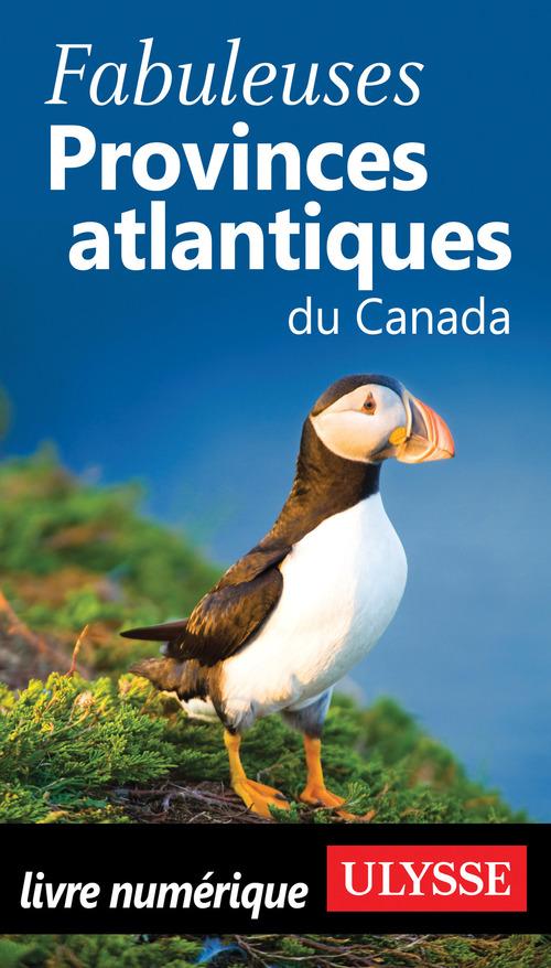 Fabuleuses provinces atlantiques du Canada (édition 2018)