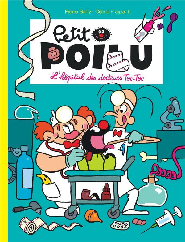 Petit Poilu T.11 ; l'hôpital des docteurs Toc-Toc