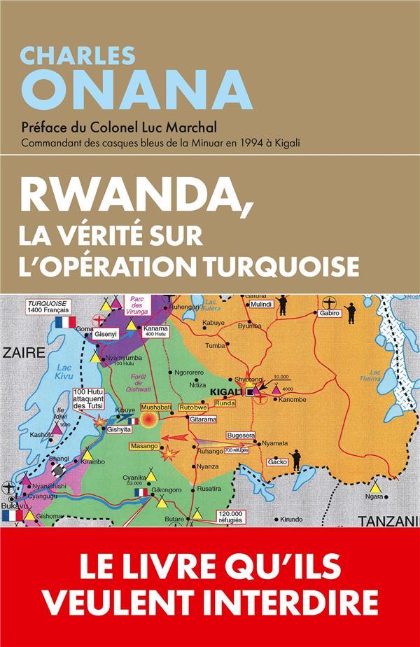 Rwanda, la vérité sur l'opération turquoise ; quand les archives parlent