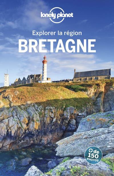 Explorer la région ; Bretagne (4e édition)