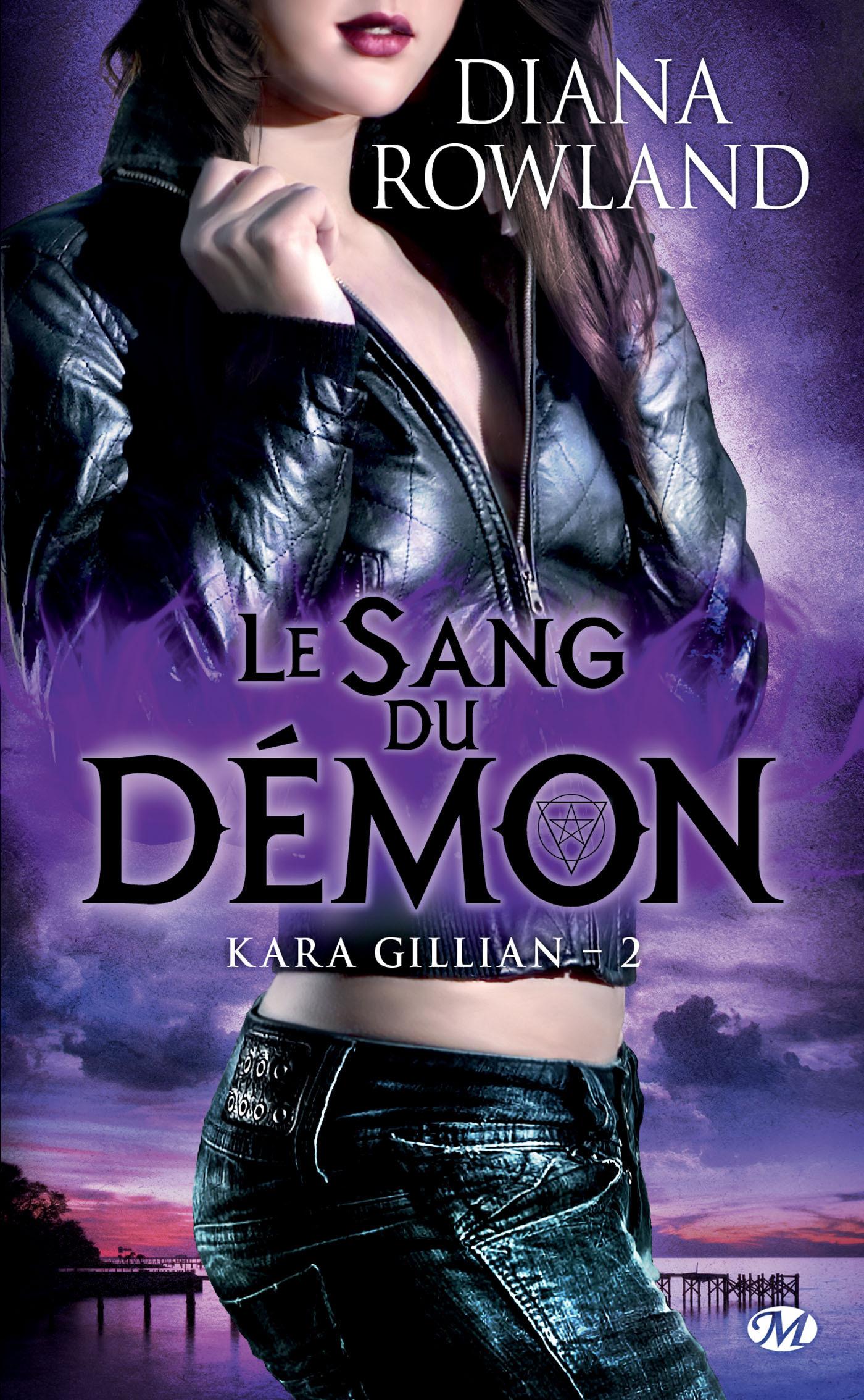 Kara Gillian t.2 ; le sang du démon