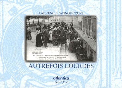 autrefois Lourdes