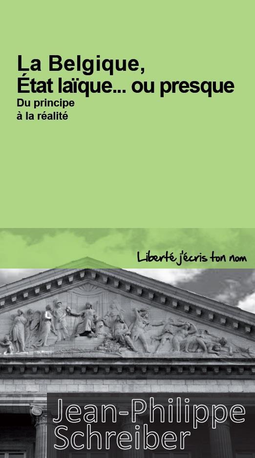 La Belgique, Etat laïque... ou presque ; du principe à la réalité