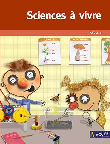 Sciences à vivre ; cycle 2 ; CP, CE1, CE2 (édition 2016)