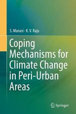 Coping Mechanisms for Climate Change in Peri-Urban Areas  - S. Manasi - K. V. Raju