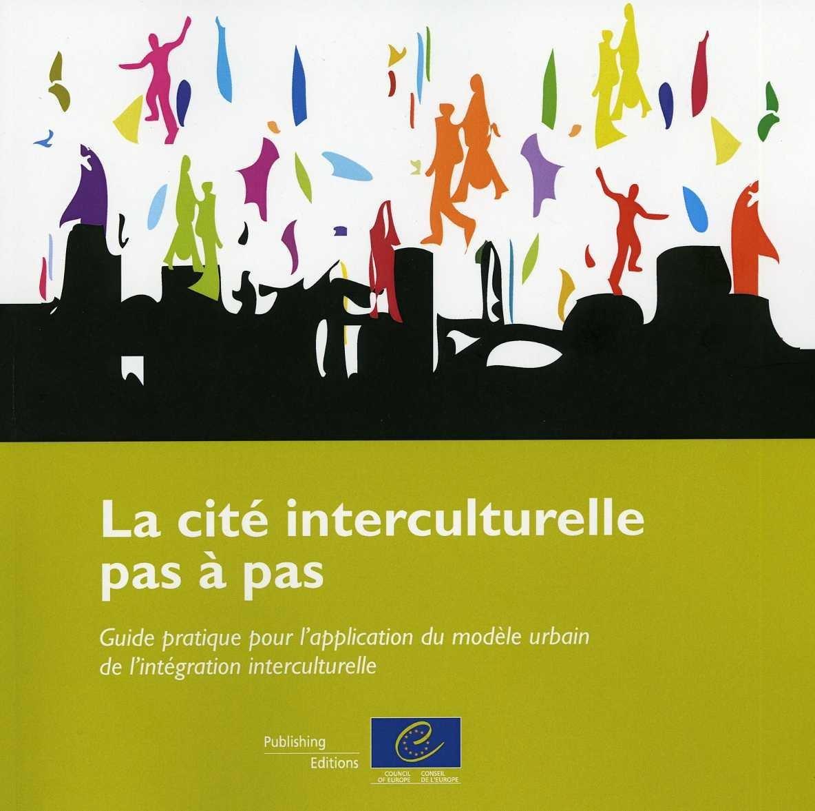 La cité interculturelle pas à pas ; guide pratique pour l'application du modèle urbain de l'intégration interculturelle