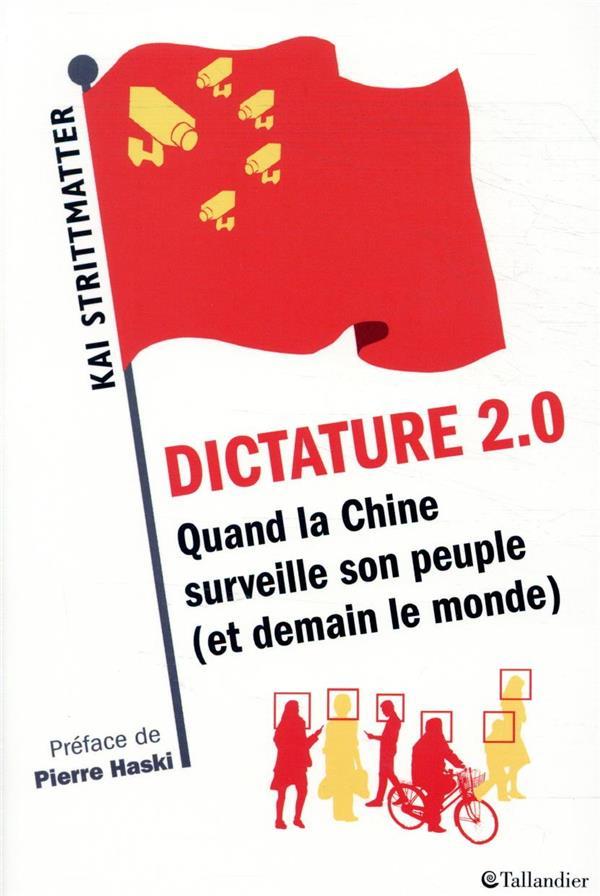Dictature 2.0 ; quand la Chine surveille son peuple (et demain et le monde)