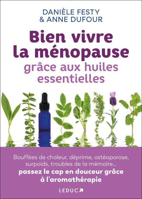 Mes huiles essentielles anti-âge ; vos meilleurs boucliers naturels pour rester en forme