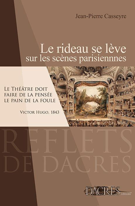 le rideau se lève sur les scènes parisiennes