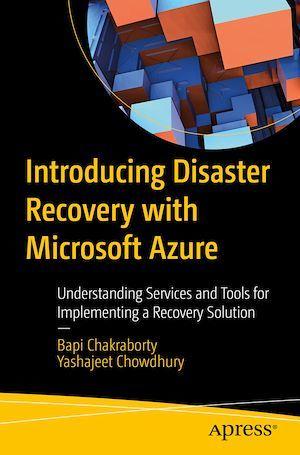 Introducing Disaster Recovery with Microsoft Azure  - Bapi Chakraborty  - Yashajeet Chowdhury
