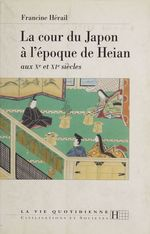 La cour du Japon à l'époque de Heian