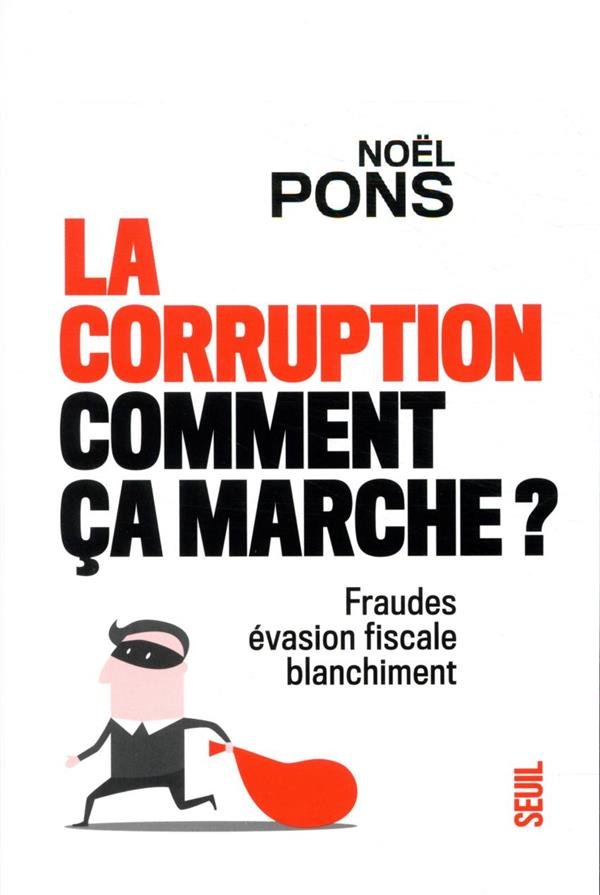 La corruption, comment ça marche ? fraude, évasion fiscale, blanchiment