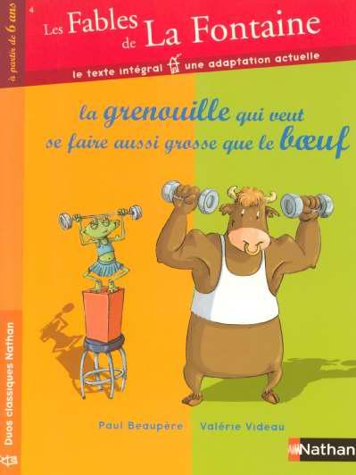 Les fables de La Fontaine t.1 ; la grenouille qui veut se faire plus grosse que le boeuf